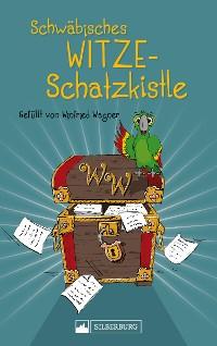 Cover Schwäbisches Witze-Schatzkistle