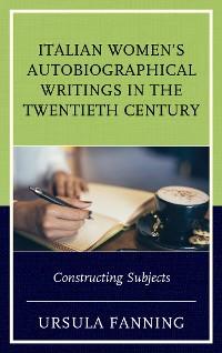 Cover Italian Women's Autobiographical Writings in the Twentieth Century