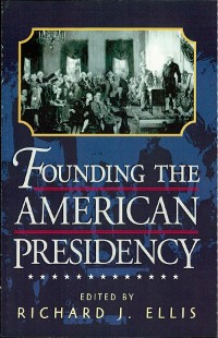 Cover Founding the American Presidency