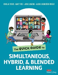 Cover The Quick Guide to Simultaneous, Hybrid, and Blended Learning