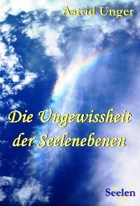Cover Die Ungewissheit der Seelenebenen
