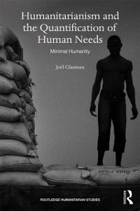 Cover Humanitarianism and the Quantification of Human Needs