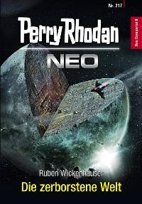 Cover Perry Rhodan Neo 217: Die zerborstene Welt