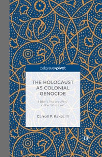 Cover The Holocaust as Colonial Genocide