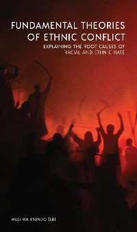 Cover Fundamental Theories of Ethnic Conflict
