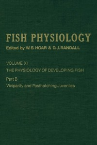 Cover Physiology of Developing Fish: Viviparity and Posthatching Juveniles