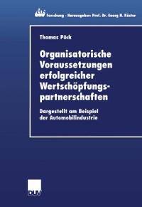 Cover Organisatorische Voraussetzungen erfolgreicher Wertschopfungspartnerschaften