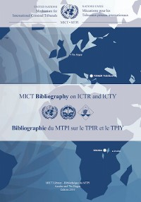 Cover Mechanism for International Criminal Tribunals (MICT) Bibliography on ICTR and ICTY/Bibliographie du Mécanisme pour les Tribunaux pénaux internationaux (MTPI) sur le TPIR et le TPIY