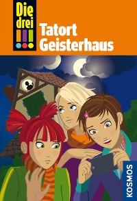 Cover Die drei !!!, 45, Tatort Geisterhaus (drei Ausrufezeichen)