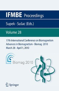 Cover 17th International Conference on Biomagnetism Advances in Biomagnetism - Biomag 2010 - March 28 - April 1, 2010
