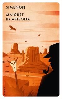 Cover Maigret in Arizona
