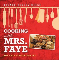 Cover Cooking with Mrs. Faye: Southern Hospitality