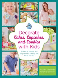 Cover Decorate Cakes, Cupcakes, and Cookies with Kids