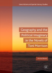 Cover Geography and the Political Imaginary in the Novels of Toni Morrison