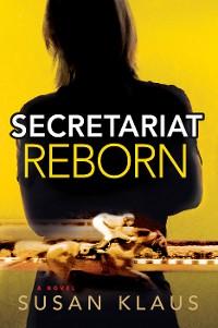 Cover Secretariat Reborn