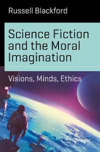 Cover Science Fiction and the Moral Imagination