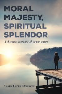 Cover Moral Majesty, Spiritual Splendor