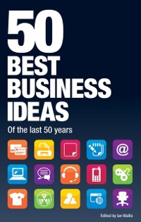 Cover 50 Best Business Ideas from the past 50 years
