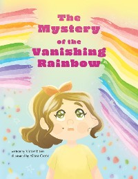 Cover The Mystery of the Vanishing Rainbow