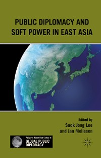 Cover Public Diplomacy and Soft Power in East Asia