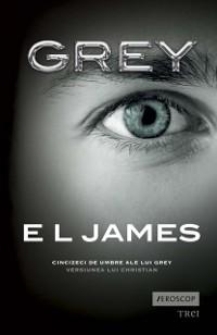 Cover Grey. Cincizeci de umbre ale lui Grey. Versiunea lui Christian