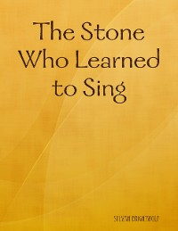 Cover The Stone Who Learned to Sing