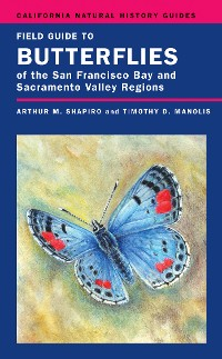 Cover Field Guide to Butterflies of the San Francisco Bay and Sacramento Valley Regions
