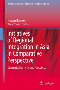 Cover Initiatives of Regional Integration in Asia in Comparative Perspective