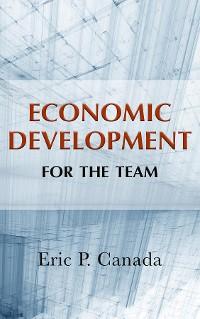 Cover Economic Development for the Team