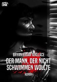 Cover DER MANN, DER NICHT SCHWIMMEN WOLLTE