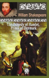 Cover The Tragedy of Hamlet, about Prince of Denmark