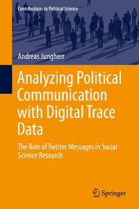 Cover Analyzing Political Communication with Digital Trace Data