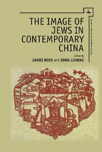 Cover The Image of Jews in Contemporary China