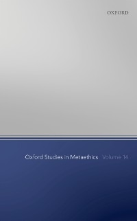 Cover Oxford Studies in Metaethics Volume 14