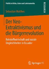 Cover Der Neo-Extraktivismus und die Bürgerrevolution