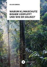 Cover Warum Klimaschutz bisher verpufft und wie er gelingt
