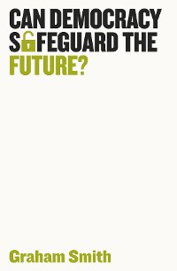 Cover Can Democracy Safeguard the Future?