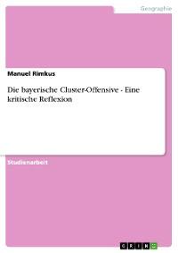 Cover Die bayerische Cluster-Offensive - Eine kritische Reflexion