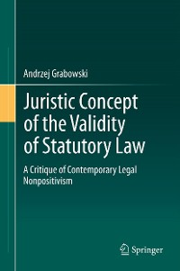 Cover Juristic Concept of the Validity of Statutory Law