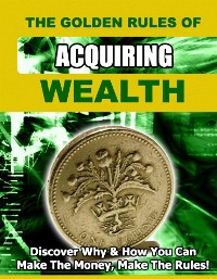 Cover The Golden Rules of Acquiring Wealth