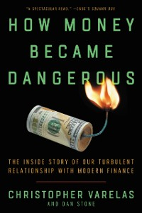 Cover How Money Became Dangerous