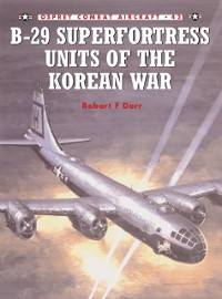 Cover B-29 Superfortress Units of the Korean War