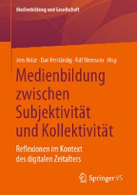 Cover Medienbildung zwischen Subjektivität und Kollektivität