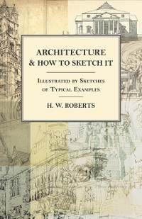 Cover Architecture and How to Sketch it - Illustrated by Sketches of Typical Examples