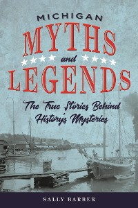 Cover Michigan Myths and Legends