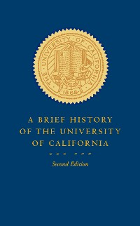 Cover A Brief History of the University of California