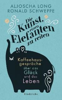 Cover Die Kunst, einen Elefanten zu reiten
