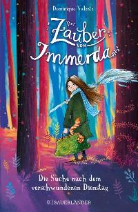 Cover Der Zauber von Immerda 1 – Die Suche nach dem verschwundenen Dienstag