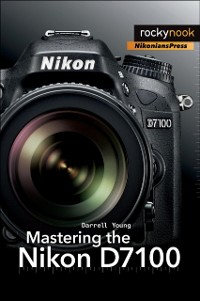 Cover Mastering the Nikon D7100