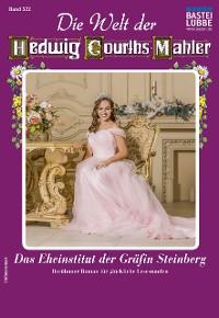 Cover Die Welt der Hedwig Courths-Mahler 522 - Liebesroman